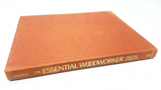 The Essential Woodworker: Skills Tools & Materials by Robert Wearing